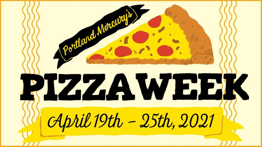The Portland Mercury's Pizza Week Returns This Month!